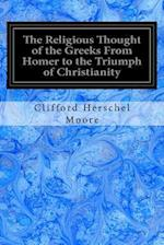 The Religious Thought of the Greeks from Homer to the Triumph of Christianity