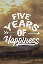 Five Years of Happiness
