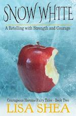 Snow White - A Retelling with Strength and Courage