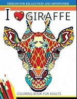 I Love Giraffe Coloring Book for Adults