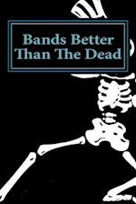 Bands Better Than the Dead