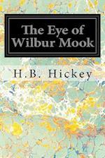 The Eye of Wilbur Mook