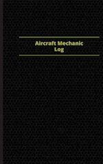 Aircraft Mechanic Log (Logbook, Journal - 96 Pages, 5 X 8 Inches)
