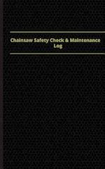Chainsaw Safety Check & Maintenance Log (Logbook, Journal - 96 Pages, 5 X 8 Inch