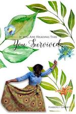 If You Are Reading This, You Survived!