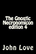 The Gnostic Necronomicon Edition 4
