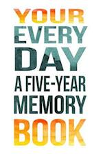 Your Every Day a Five-Year Memory Book
