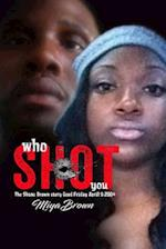 Who Shot You the Shane Brown Story