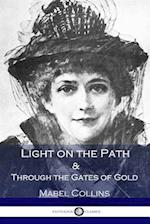 Light on the Path & Through the Gates of Gold