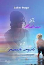 La Madama E Il Piccolo Angelo