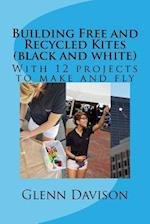 Building Free and Recycled Kites (Black and White)