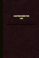 Casting Director Log (Logbook, Journal - 124 Pages, 6 X 9 Inches)