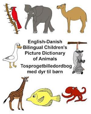 English-Danish Bilingual Children's Picture Dictionary of Animals Tosprogetbilledordbog Med Dyr Til Born