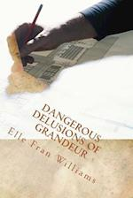 Dangerous Delusions of Grandeur af Elle Fran Williams