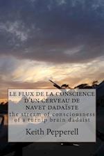 Le Flux de la Conscience D'Un Cerveau de Navet Dadaiste