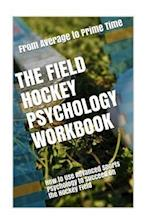 The Field Hockey Psychology Workbook