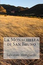La Monachella Di San Bruno af Salvatore Mongiardo