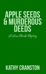 Apple Seeds and Murderous Deeds