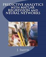 Predictive Analytics with MATLAB. Regression and Neural Networks