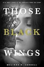 Those Black Wings af Melinda R. Cordell