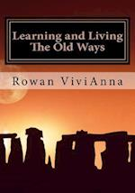 Learning and Living the Old Ways