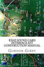 Kx4z Sound Card Interface Kit Construction Manual