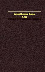 Anesthesia Case Log (Logbook, Journal - 96 Pages, 5 X 8 Inches)