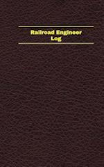 Railroad Engineer Log (Logbook, Journal - 96 Pages, 5 X 8 Inches)