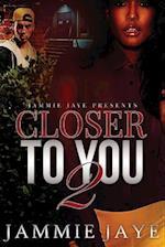Closer to You 2