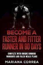 Become a Faster and Fitter Runner in 90 Days