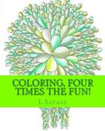 Coloring, Four Times the Fun!