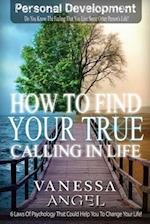 How to Find Your True Calling in Life