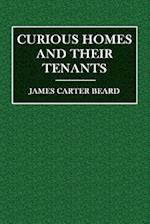Curious Homes and Their Tenants