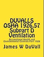 Duvalls OSHA 1926.57 Subpart D Ventilation