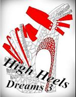 High Heels Dreams 3 - Coloring Book (Adult Coloring Book for Relax)