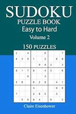 150 Easy to Hard Sudoku Puzzle Book