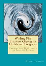 Wudang Five Elements Qigong for Health and Longevity