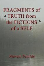 Fragments of Truth from the Fictions of a Self
