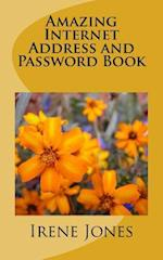 Amazing Internet Address and Password Book