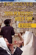 70th Pentecost---Holy Fire