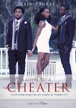 LOYAL TO A CHEATER