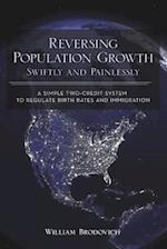 Reversing Population Growth Swiftly and Painlessly: A Simple Two-Credit System to Regulate Birth Rates and Immigration