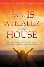 There Is a Healer in the House.