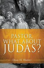 Pastor, What about Judas?