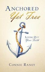 Anchored Yet Free