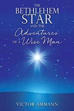 the BETHLEHEM STAR and THE ADVENTUIRES OF A WISE MAN