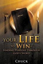 Your Life to Win - Finding Purpose Through God's Word