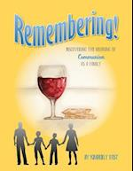 Remembering: Discovering the Meaning of Communion as a Family