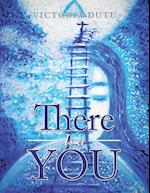 There Is a You