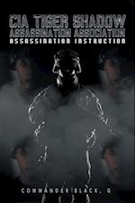 CIA Tiger Shadow Assassination Association: Assassination Instruction